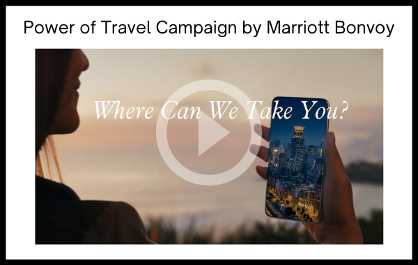 Power of Travel Campaign by Marriott Bonvoy