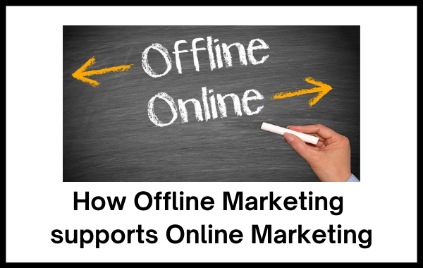 The Truth about How Offline Marketing supports Online Marketing